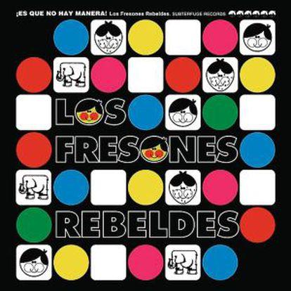 Los Fresones Rebeldes' album 'Es que no hay manera,' released on Subterfuge in 1997.