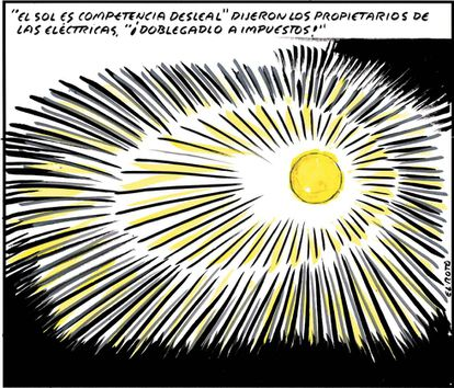 """""""The sun is unfair competition!"""" said the power company owners. """"Double the tax on it!"""""""