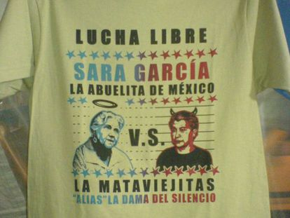 A t-shirt with the images of late actress Sara García, who played grandmother roles in many Mexican movies, and 'La Mataviejitas.'