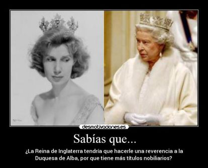 """The text reads: """"Did you know that the Queen of England had to curtsey before the Duchess of Alba, given that she holds more nobility titles?"""""""