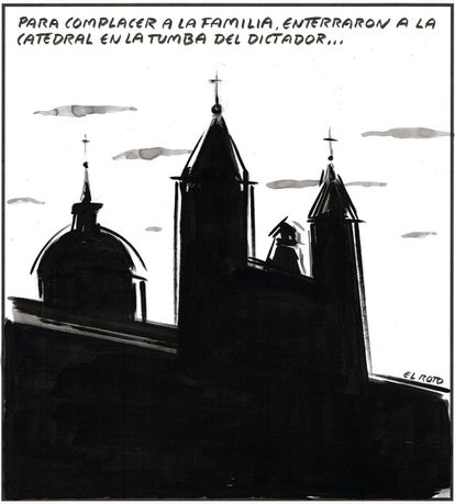 To please the family, they buried the cathedral in the dictator's tomb.