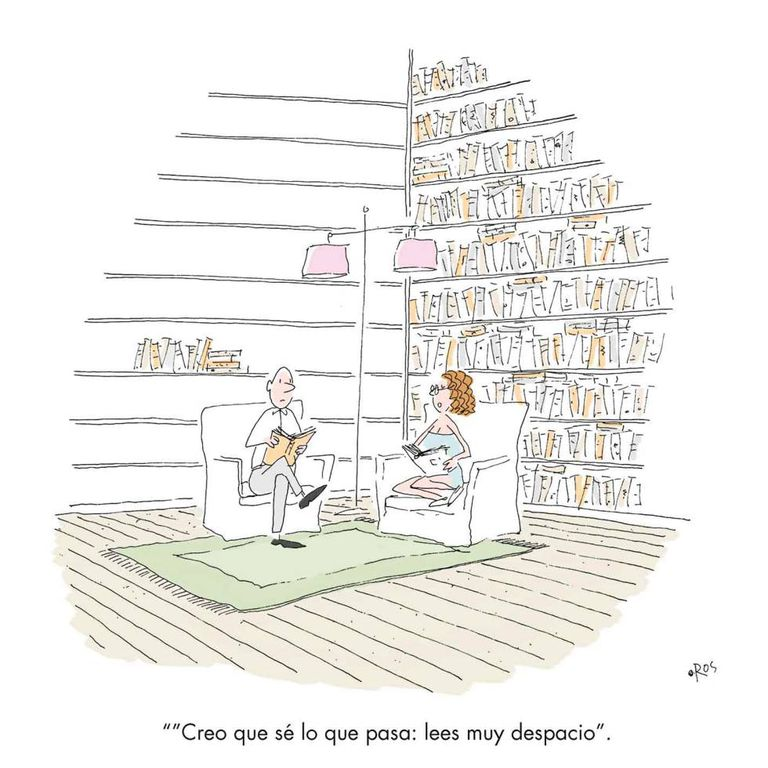 """""""I think I know what's happening: you're a slow reader."""""""