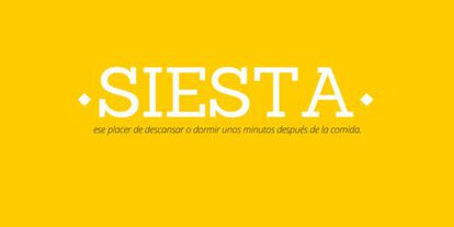 """""""Siesta: That pleasure of resting or sleeping for a few minutes after lunch."""""""