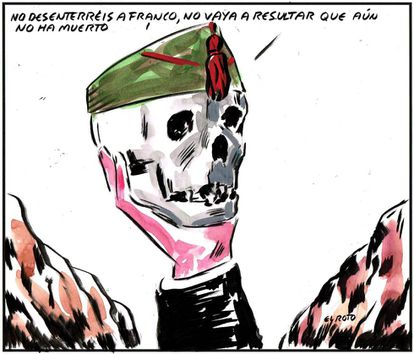 """""""Don't exhume Franco – it might turn out that he's not dead yet."""""""